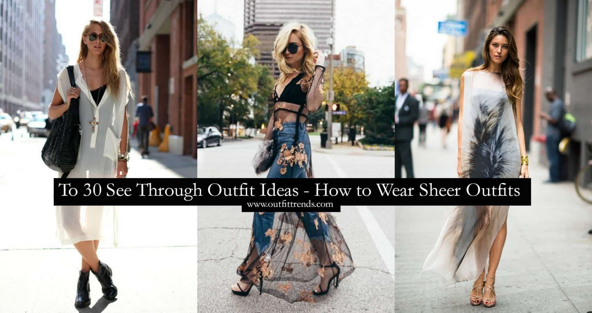 See-Through Outfits Girls-30 Ideas on How to Wear Sheer Outfits aea65ad51