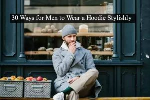 Ways for Men to Wear a Hoodie Stylishly (1)
