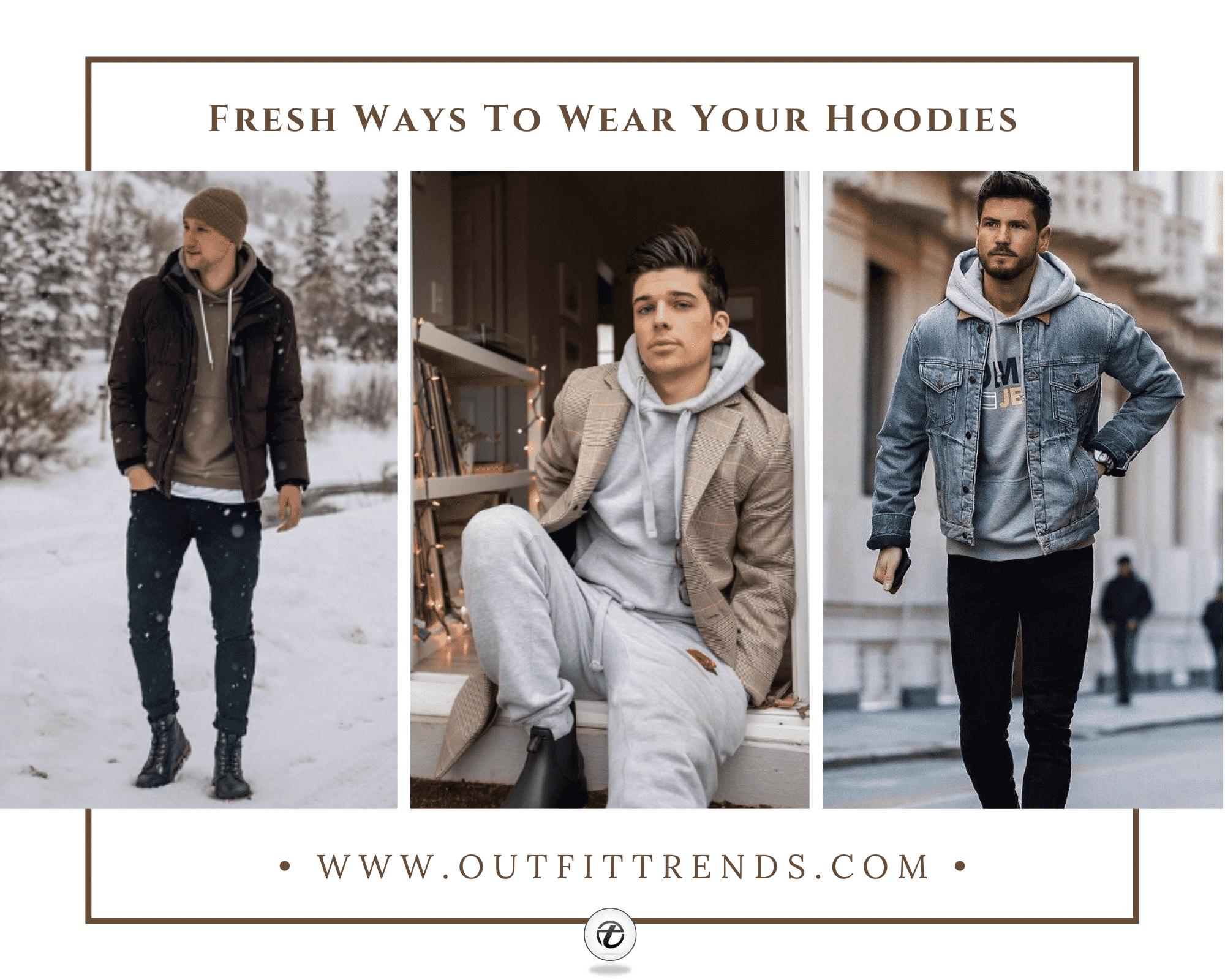 Men Hoodie Outfits – 40+ Ways to Wear a Hoodie Stylishly