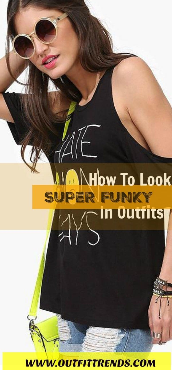 17 Super Funky Outfits for Women Worth Trying