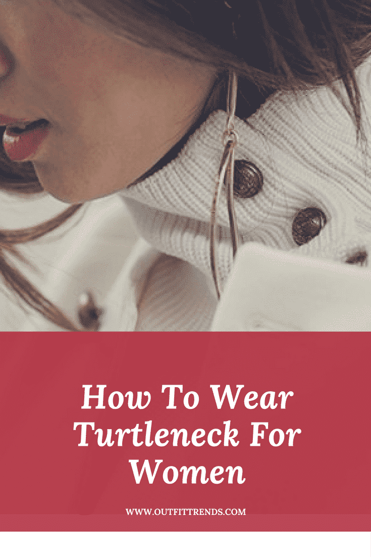 How To Wear Turtleneck For Women