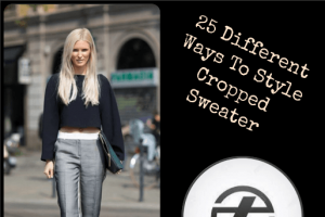 how to wear cropped sweaters