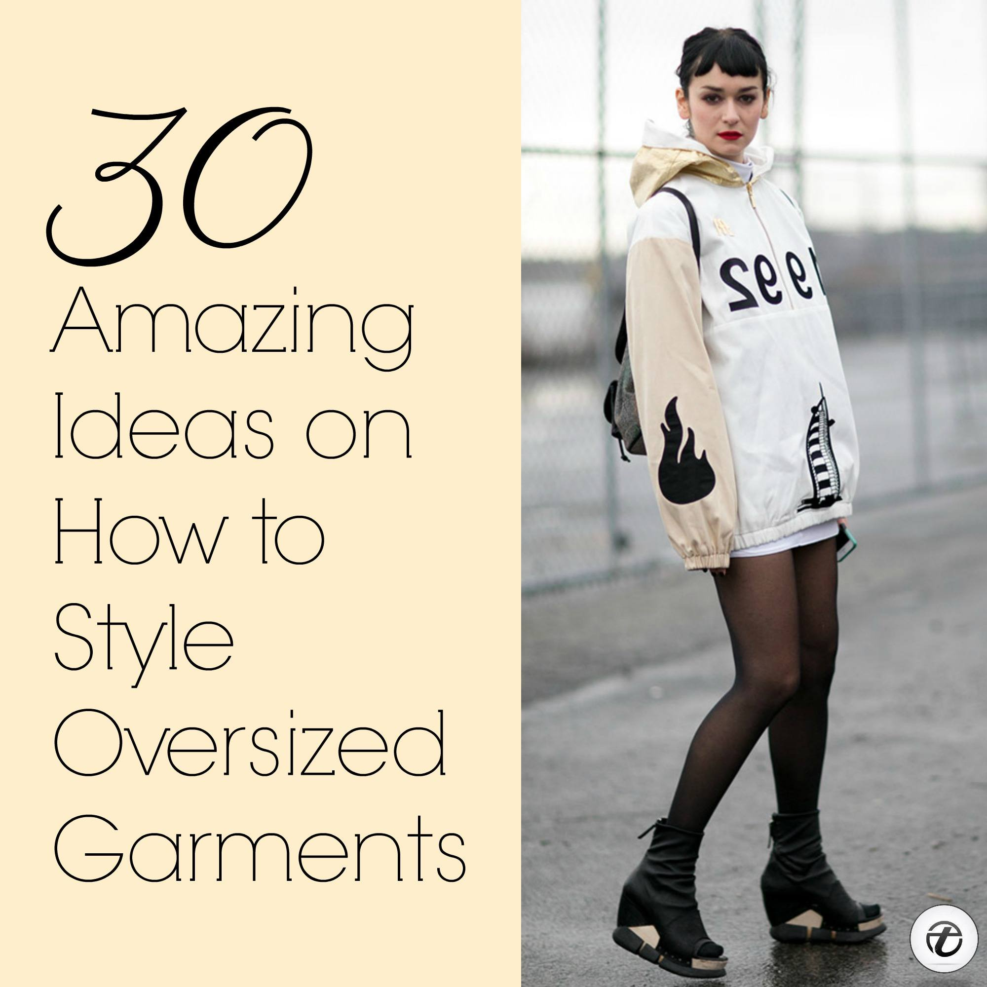 8fbc8846f26 Oversized Styles- 30 Ideas on How to Wear Oversized Clothes