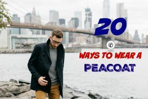Peacoat Outfit Ideas For Men