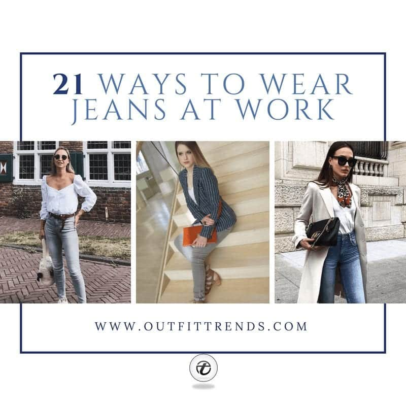 f4310498999 Wearing Business Casual Jeans- 21 Ways to Wear Jeans at Work
