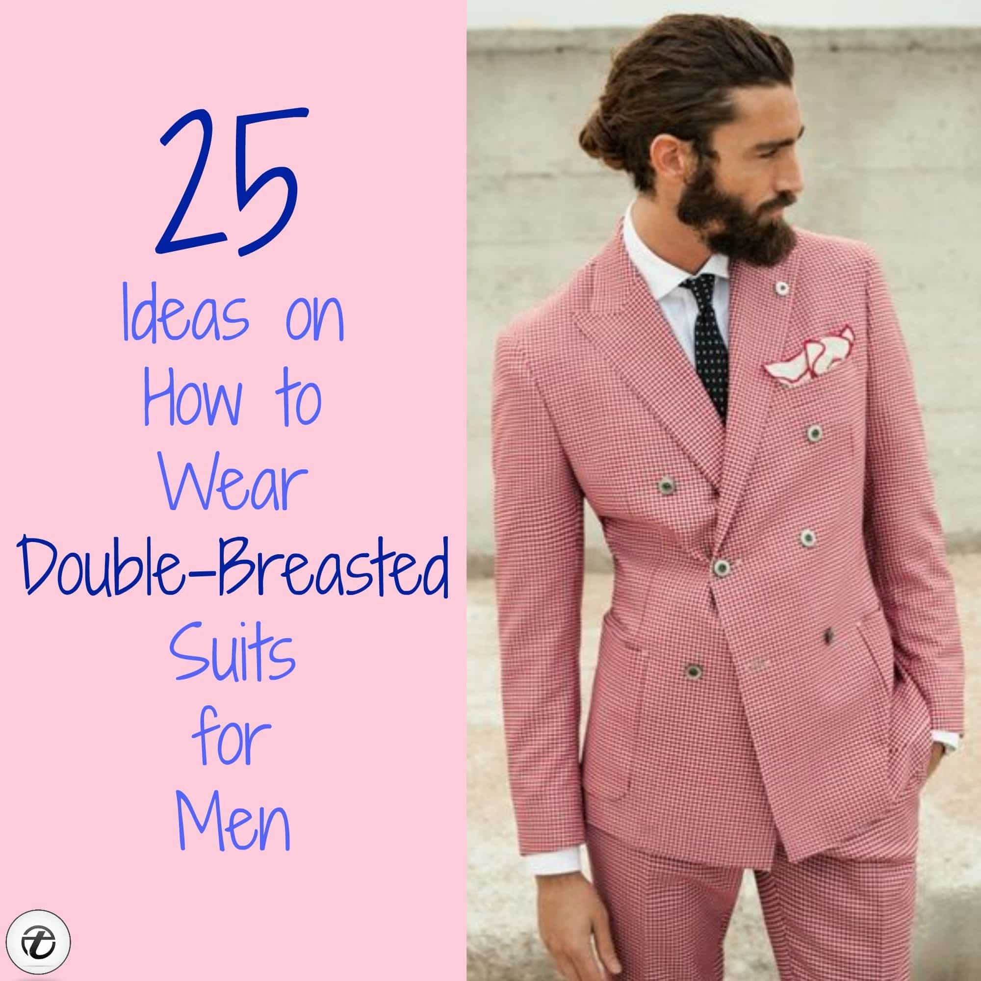 0dfcd865 25 Ideas on How to Wear Double-Breasted Suits for Men