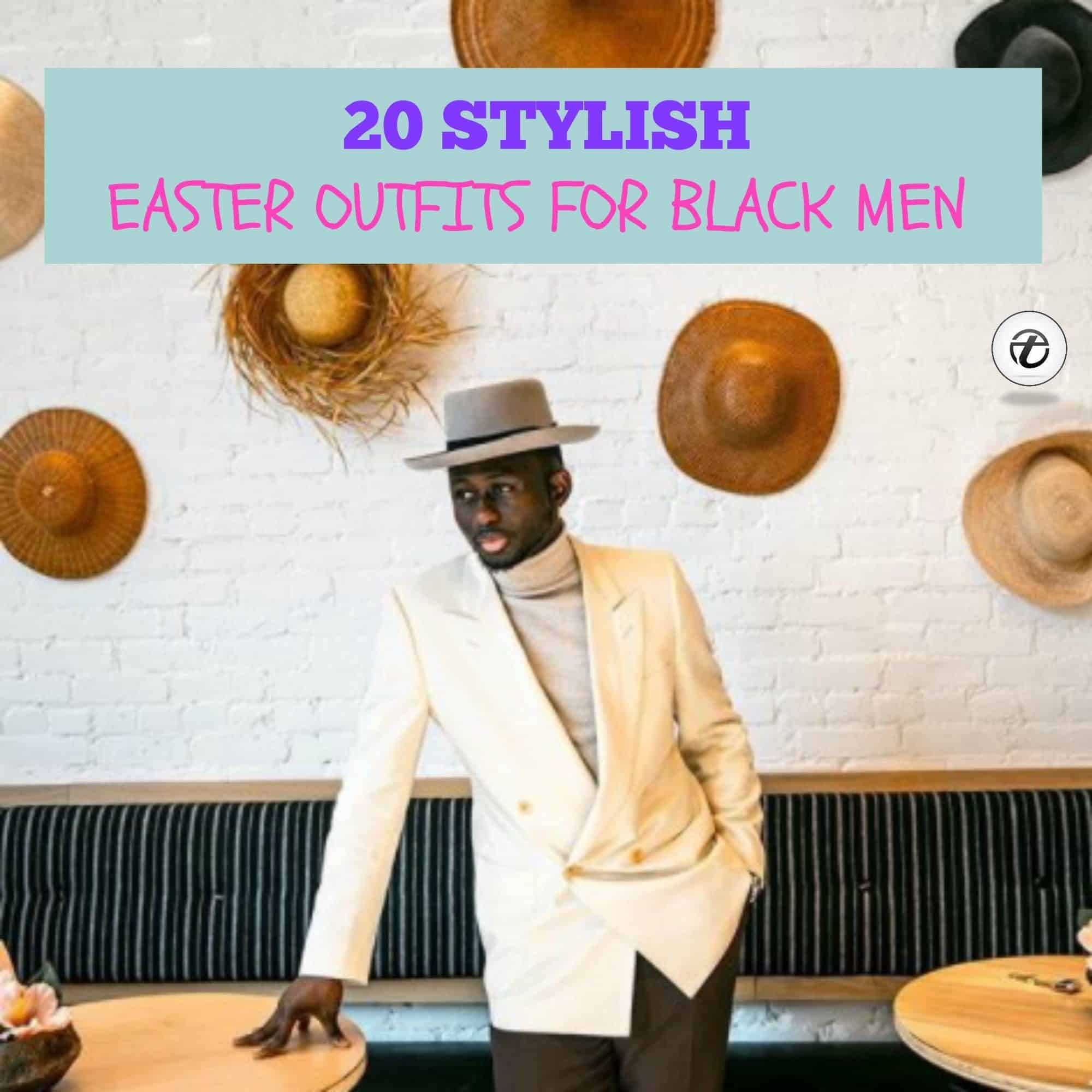 20 Best Easter Outfits For Black Men To Wear In 2021