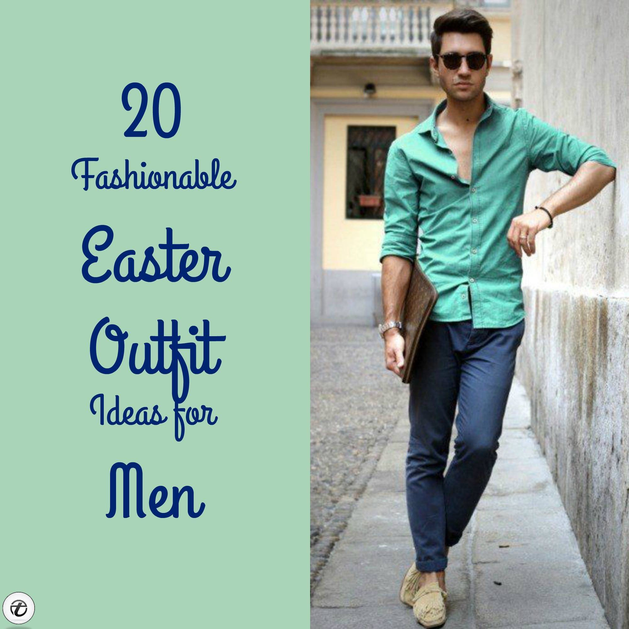 20 Fashionable Easter Outfit Ideas for Men 2019