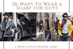 men outfits with scarves