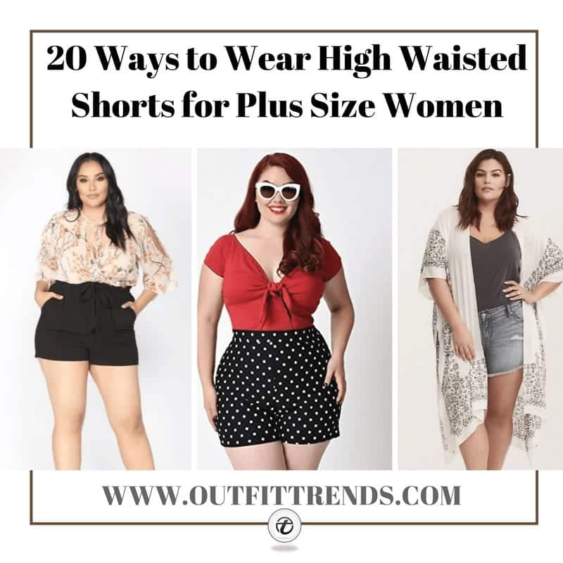 ac5e98803f8 20 Ideas on How to Wear High Waisted Shorts for Plus Size Women