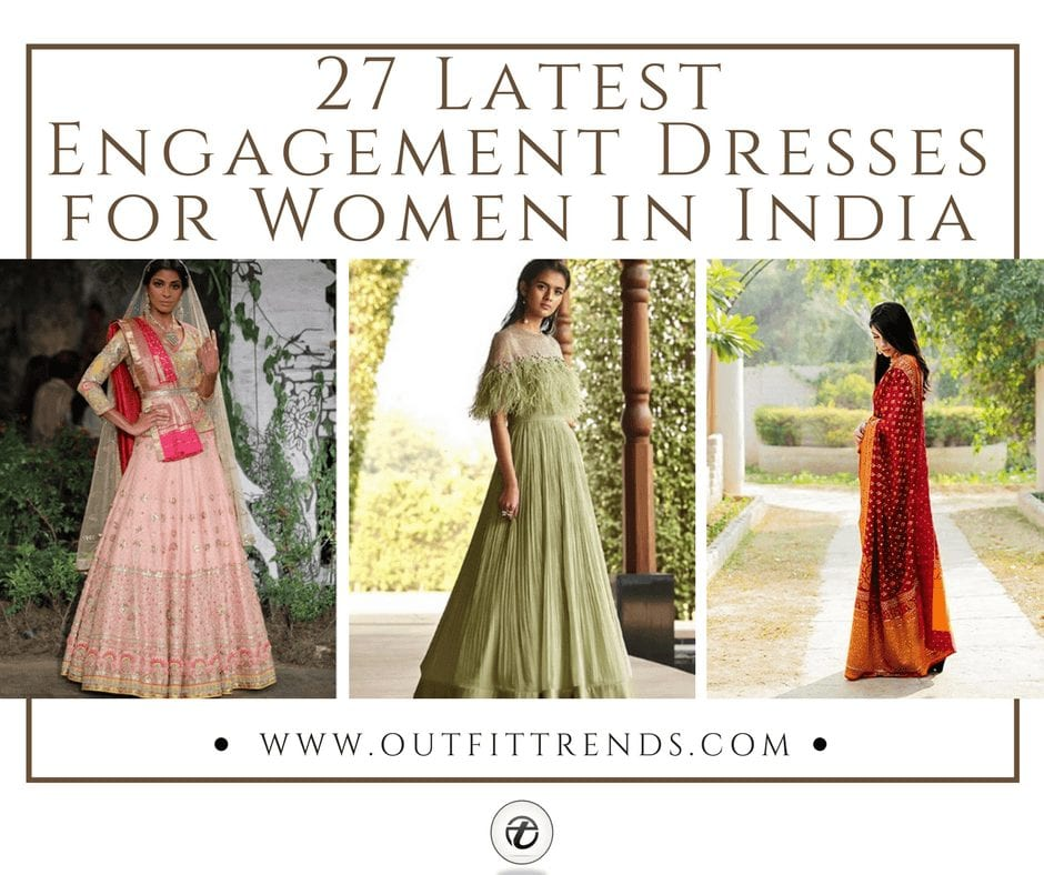 020cad31a6 27 Latest Engagement Dresses for Women in India