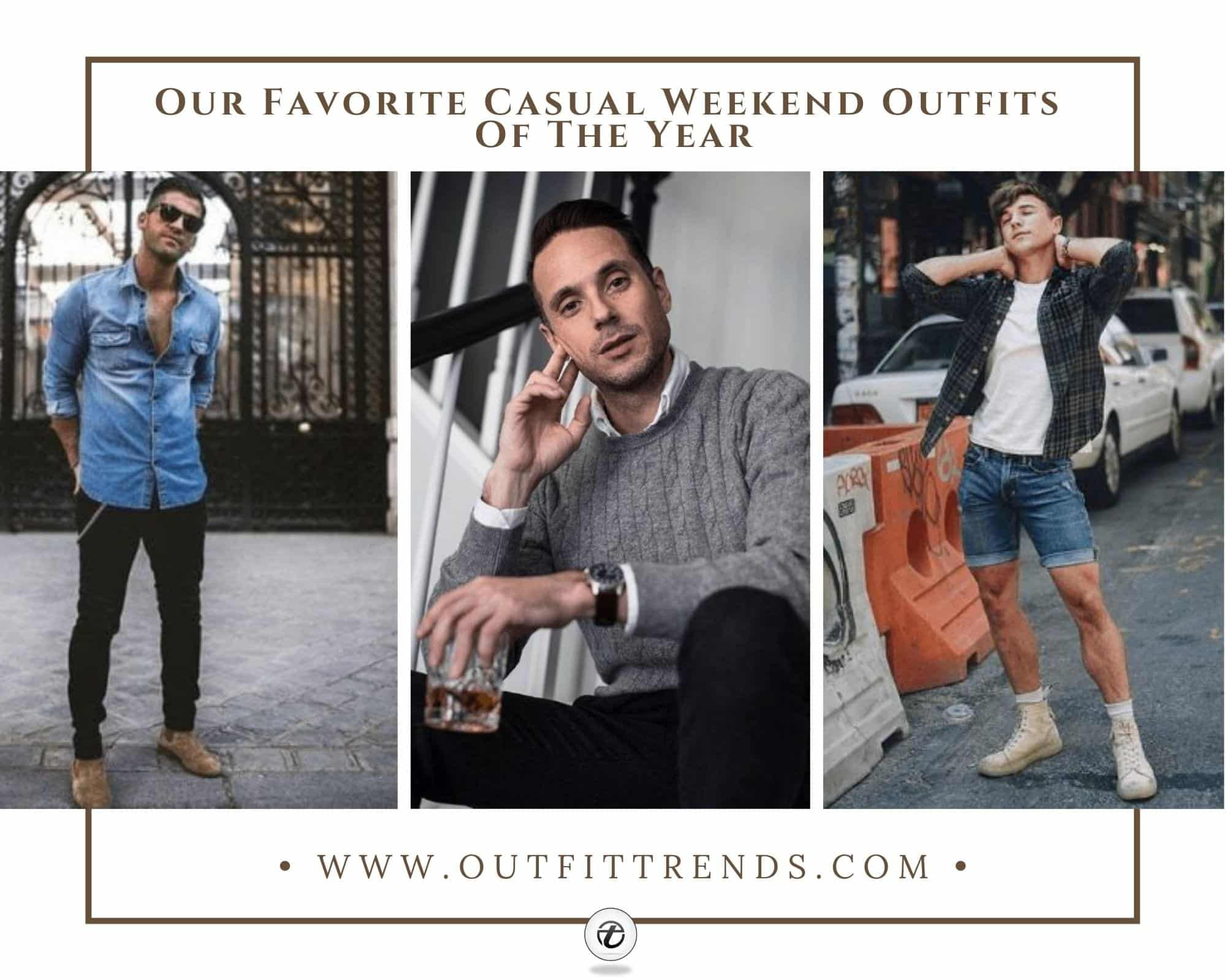 Top 20 Weekend Outfits For Men Trending in 2020