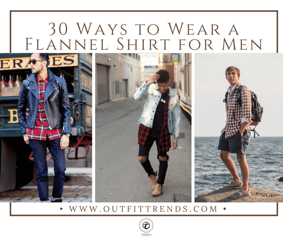 48 Ideas How to Wear a Flannel Shirt for Men Stylishly