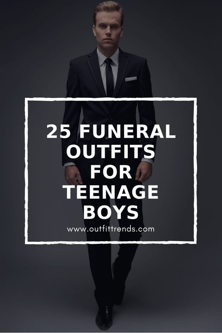 30 Best Funeral Outfits For Teen Boys What To Wear To Funeral