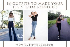 Outfits to make your legs thinner