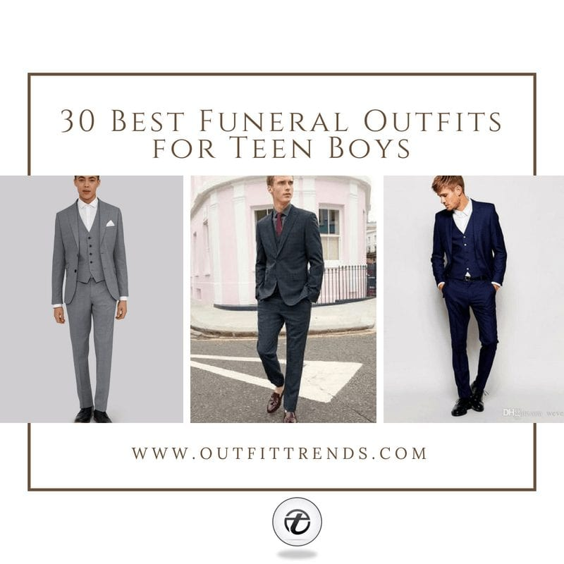 30 Best Funeral Outfits for Teen BoysWhat to Wear to Funeral
