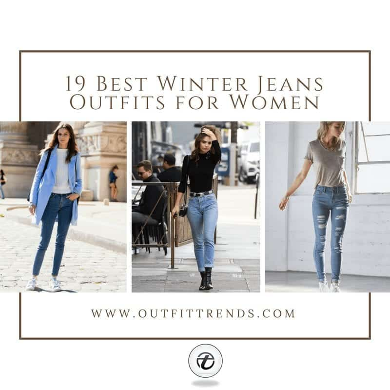 19 Best Winter Jeans Outfits for Girls to Stay Cozy and Chic