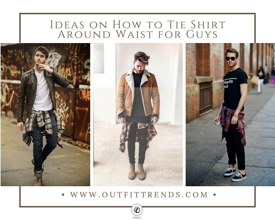 25 Ideas How to Tie Shirt Around Waist for Guys