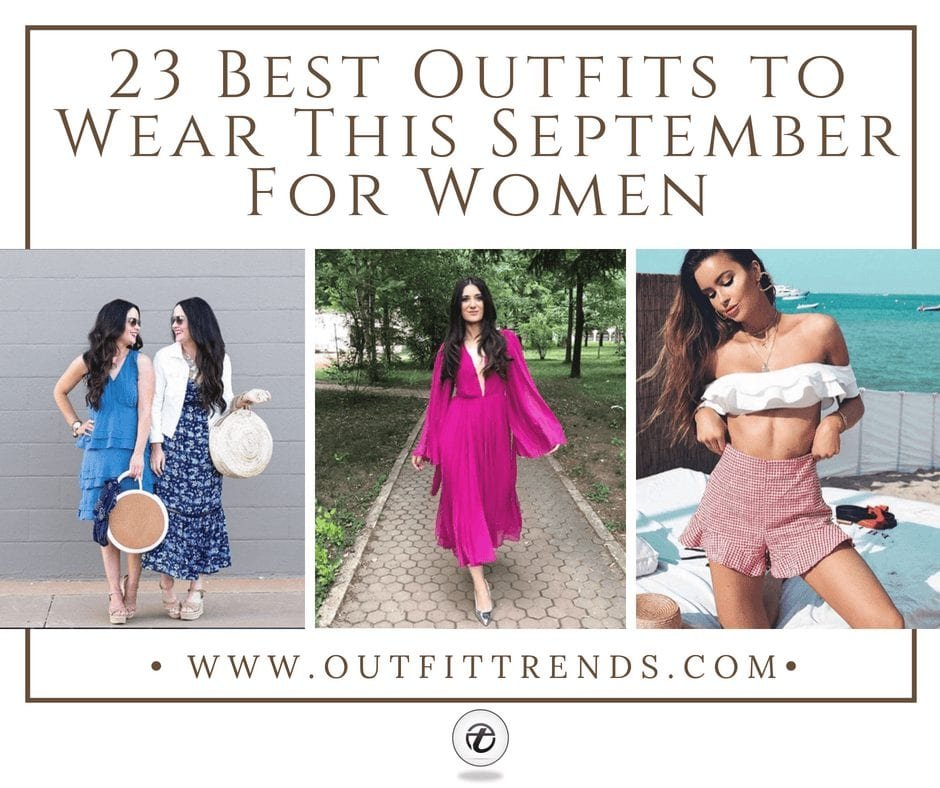 23 Best Outfits for Women to Wear this September 2021
