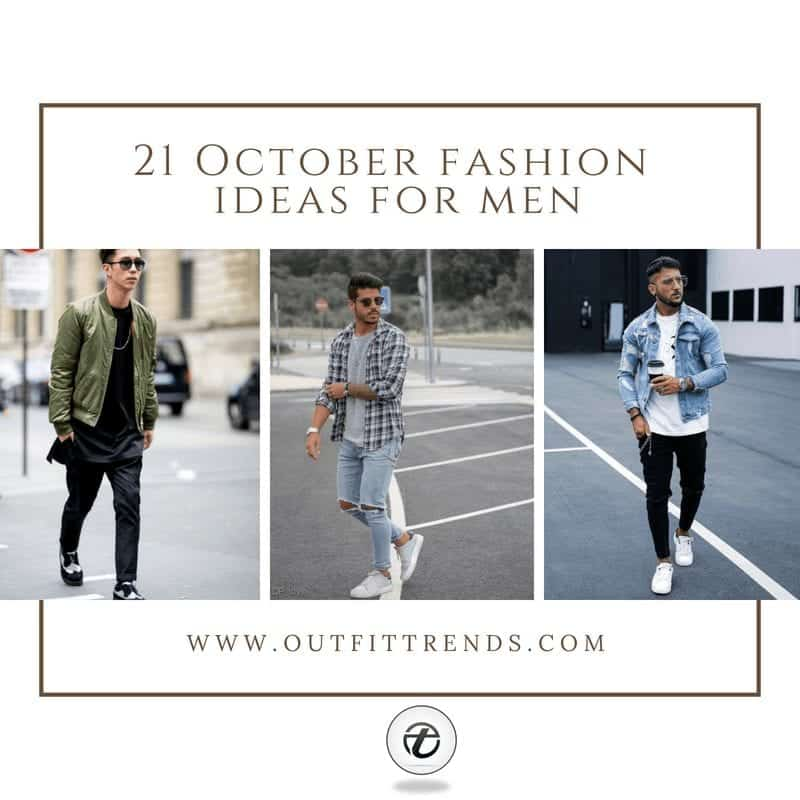 October 2021 Outfits For Men – 21 October Fashion Ideas