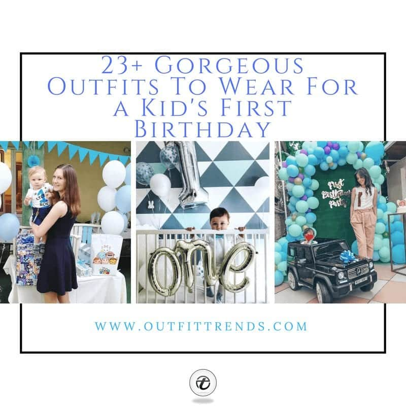 23 Outfit Ideas on What to Wear to a Babys First Birthday