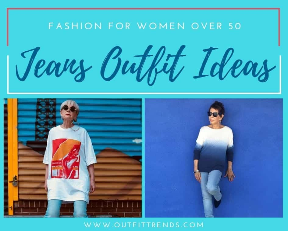 3455588aebf0 20 Best Outfit Ideas with Jeans for Women Over 50