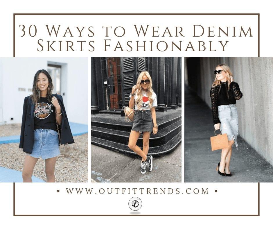 Outfits with Denim Skirts – 30 Ways to Wear Denim Skirts