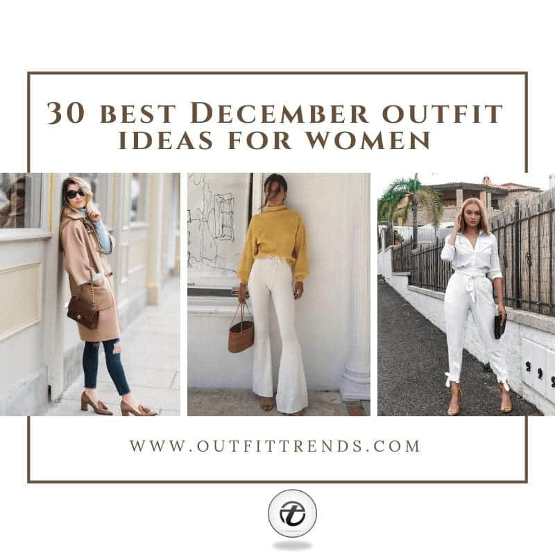 30 Best Outfits For Women to Wear in December 2021