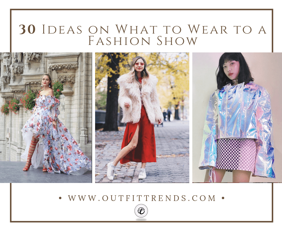 3effe5e6cd519 30 Ideas on What to Wear to a Fashion Show in 2019
