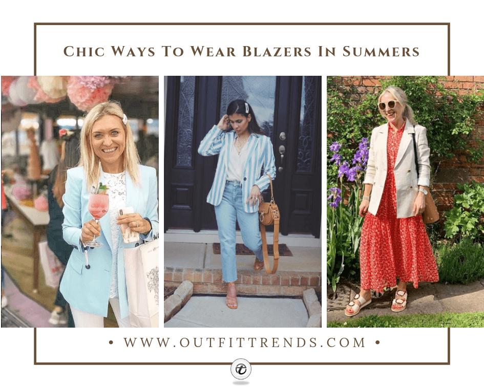 how to wear blazer in summers