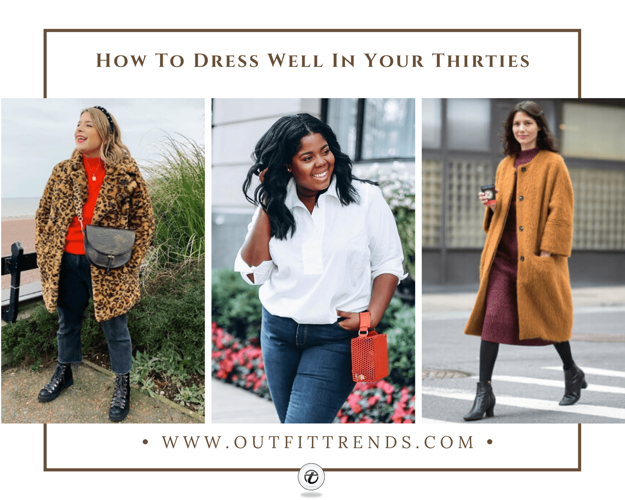 How To Dress In Your Thirties – 25 Outfits For Women Over 30