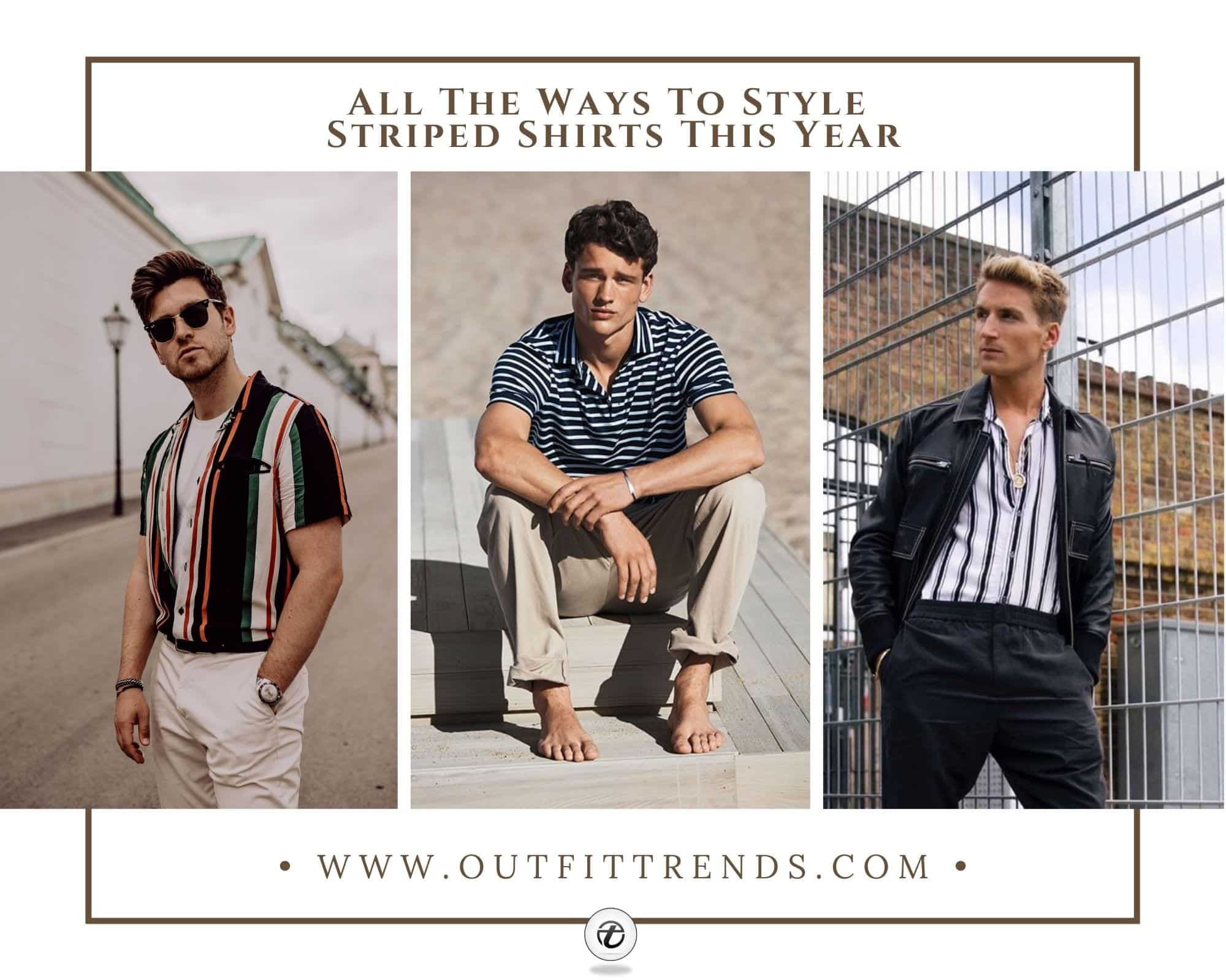 Best Striped Shirts for Men: 20 Ways to Wear & Style Stripes