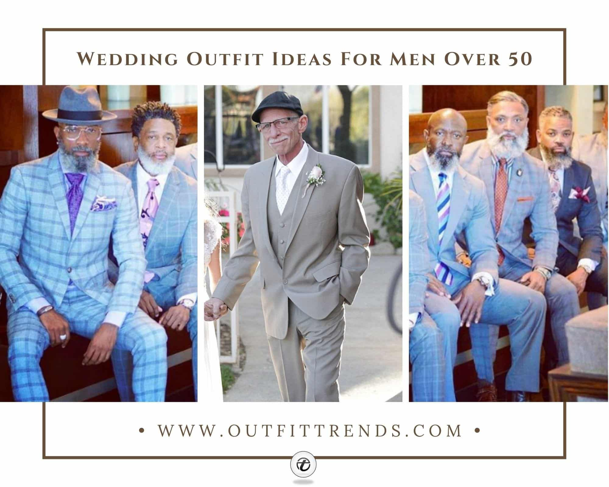 20 Wedding Outfits For Men Over 50:What to Wear to a Wedding