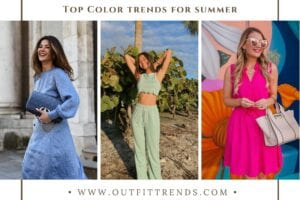 Summer Fashion Color Trends for Women – Top 15 Must-Haves