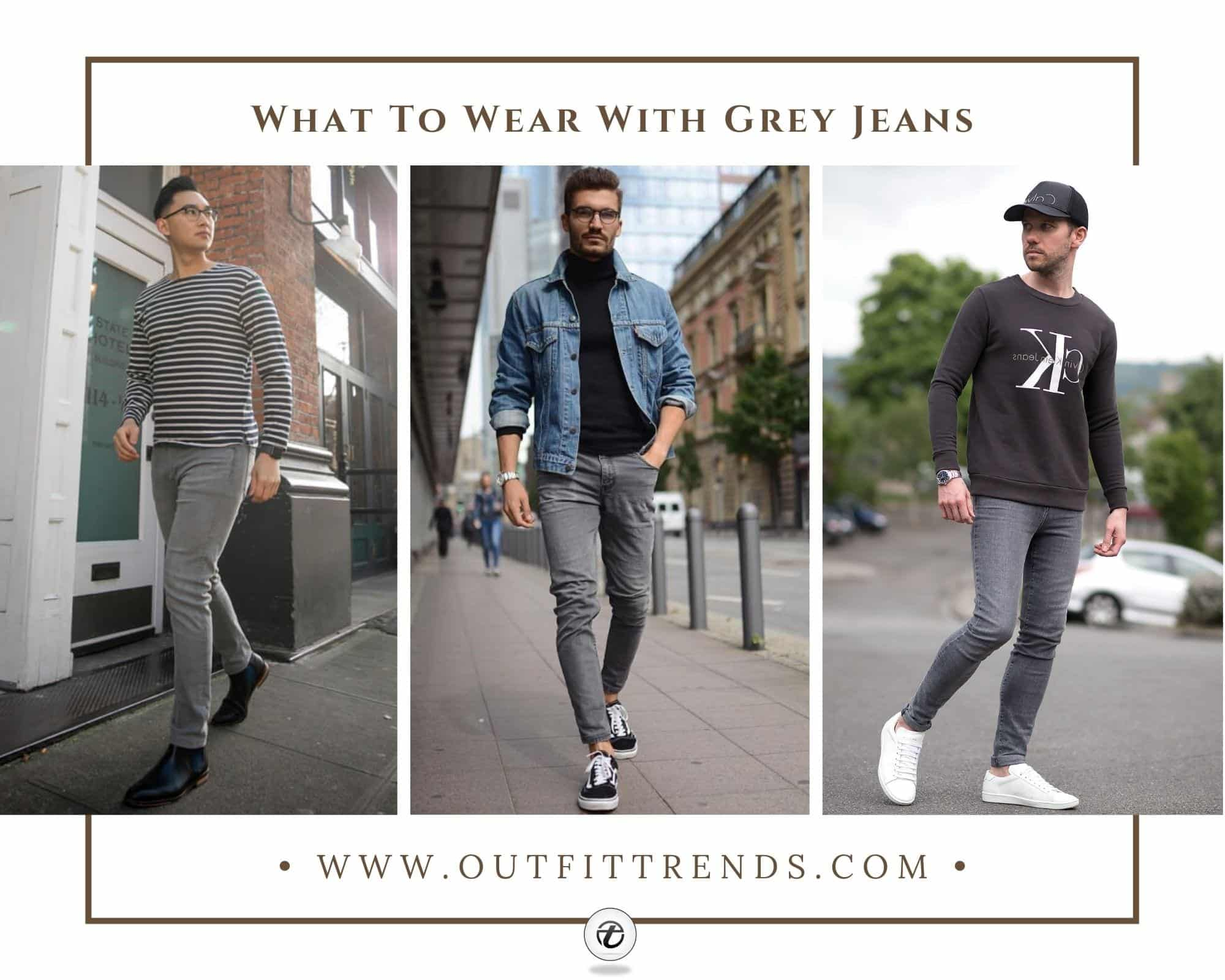 How To Wear Grey Jeans – 20 Outfits With Grey Jeans for Men