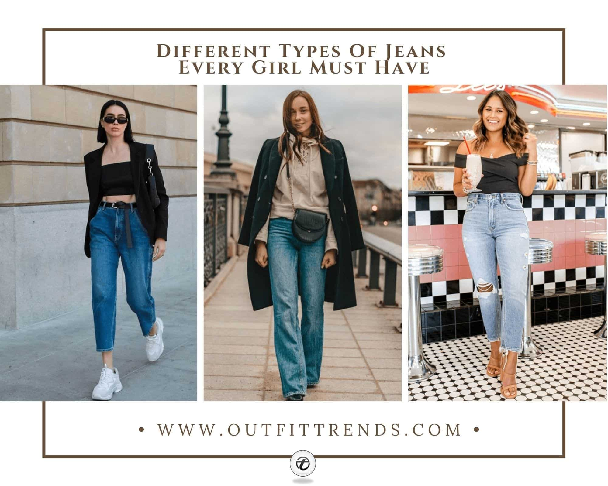 Types of Jeans – 10 Jeans Styles That Girls Must Own In 2021