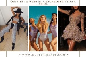 42 Bachelorette Party Outfit Ideas For The Bride To Be 2021