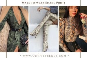 Best Snakeskin Print Outfits- 34 ways to wear Snake Print