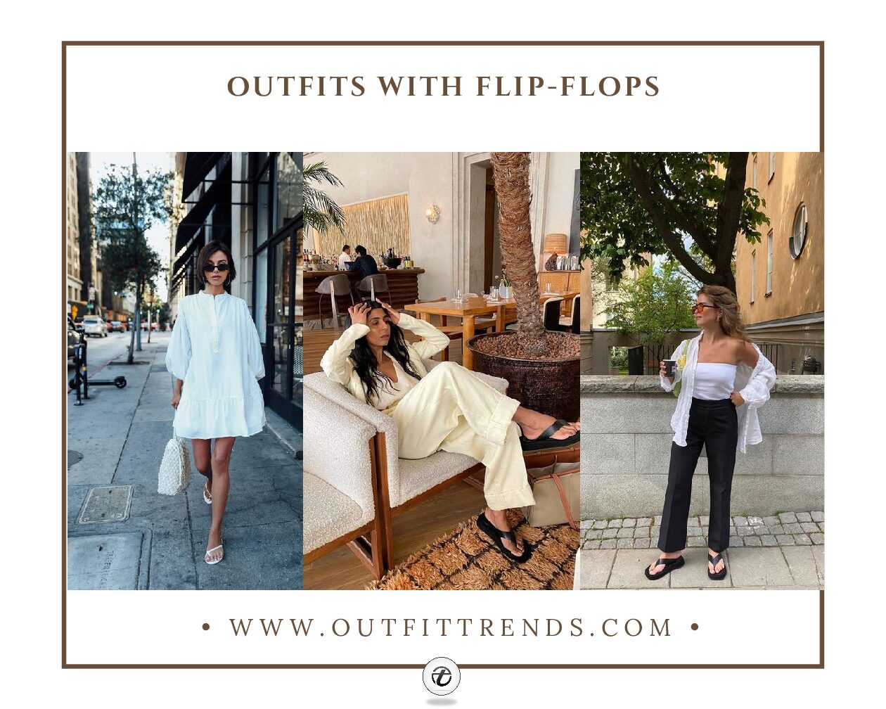 Outfits With Flip Flops- 14 Outfit Ideas to Wear With Them