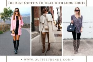 21 Stylish Outfits to Wear with Long Boots This Season