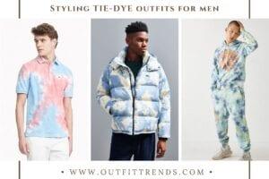 Tie-Dye Outfits for Men – 17 Ideas on How to Wear Tie-Dye