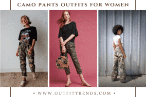 Camo Pants Outfits for Women20 Ways to Wear Camouflage Pants