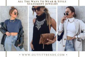 Statement Jewelry Outfits: 20 Ways to Wear Statement Jewelry