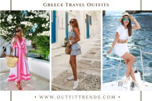 Greece Travel Outfits – 23 Tips on What to Pack for Greece