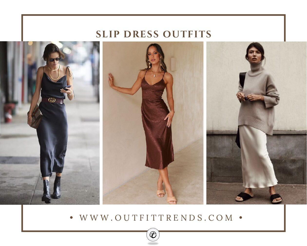 Slip Dress Outfits: 20 Ideas on How To Wear A Slip Dress