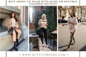 31 Ideas on What Shoes to Wear with Neutral Colored Outfits
