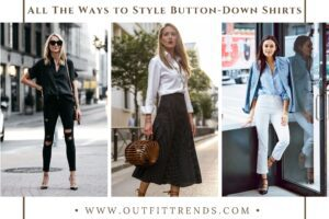 Button Down Shirt Outfits 20 Ways to Style ButtonDowns