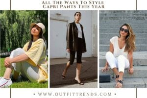 How to Wear Capri Pants-26 Outfits with Capri Pants for 2021