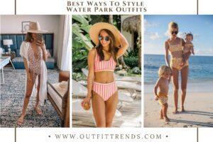 Water Park Outfits: 27 Ideas on What to Wear to a Water Park