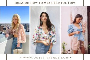 Bristol Top Outfits – 25 Ideas On How To Wear Bristol Tops